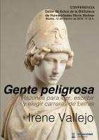 Conferencia de Irene Vallejo: Gente peligrosa: razones para leer, escribir y elegir carreras de Letras