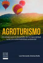"""""""Agroturismo: estrategia para el desarrollo de la espacialidad rural y la sustentabilidad ambiental"""""""