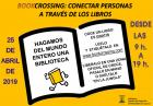 Bookcrossing :  25 de abril de 9h a 19h. Edificio Betancourt #EINA (hall)