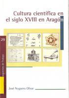 """""""Cultura científica en el siglo XVIII en Aragón"""""""