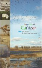 """""""Laguna del Cañizar : guía general de la naturaleza, flora y fauna""""."""