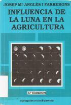 """""""Influencia de la luna en la agricultura : y otras temas de principal interés para el campesino y gentes de la ciudad"""", Libro de la Semana en la EPS."""