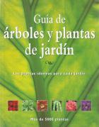 """""""Guía de árboles y plantas de jardín : las plantas idóneas para jardín"""""""