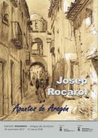 """Los """"Apuntes de Aragón"""" de Josep Rocarol: un testimonio singular. Exposición en la sala de lectura de la Biblioteca General (Paraninfo), del 20 de noviembre de 2017 al 17 de marzo de 2018"""